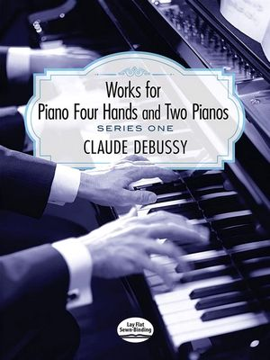 Claude DEBUSSY Works For Piano 4 Hands & Two Pianos Serie 1