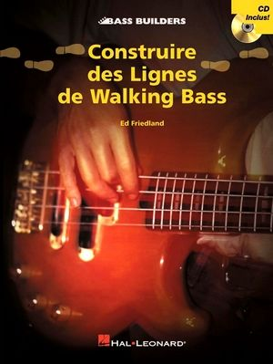 Ed FRIEDLAND Contruire des lignes de Walking Bass + CD