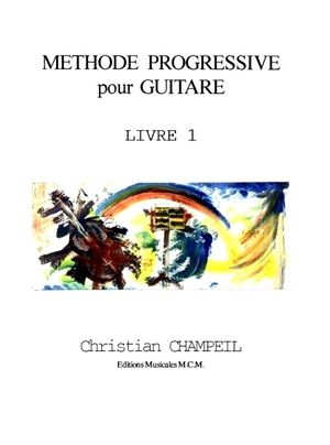 Christian CHAMPEIL Méthode progressive de guitare vol.1