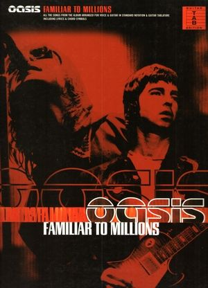 Songbook OASIS Familiar To Millions TAB