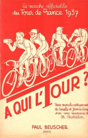 "A qui l'tour ? (Marche officielle de ""Tour de France 1937"")"