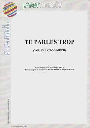 Tu parles trop (You Talk Too Much)