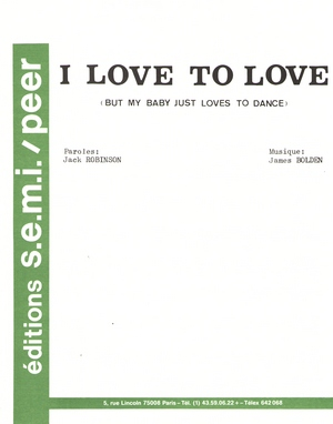 I Love To Love (But My Baby Just Loves To Dance)