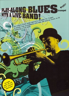 Play-Along Blues With A Live Band! Trumpet + CD