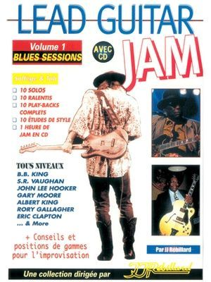 "Jean-Jacques REBILLARD Lead Guitar Jam volume 1 + CD ""Blues Sessions"""