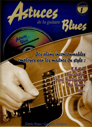 Denis ROUX & Laurent MIQUEU Astuces de la guitare Blues vol.1 + CD