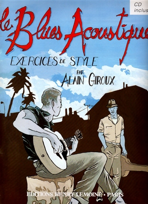 Alain GIROUX Le blues acoustique + CD