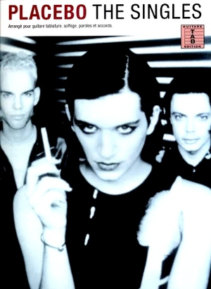 PLACEBO The singles TAB