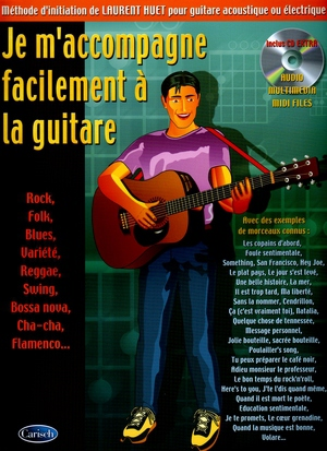 Laurent HUET Je m'accompagne facilement à la guitare + CD