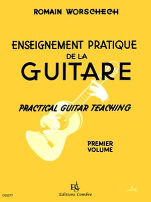 Romain WORSCHECH Enseignement pratique de la guitare vol.1