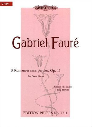 Gabriel FAURE 3 Romances sans paroles op.17