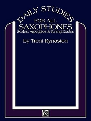 Trent KYNASTON Daily Studies For All Saxophones