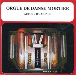 "CD audio d'instruments de musique mécanique : CD audio ""L'orgue de danse Mortier"" - Référence CD audio d'instruments de musique mécanique : CD-14"