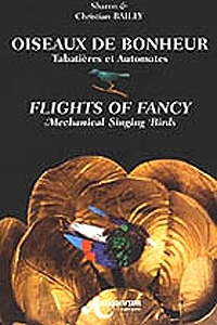 Book about automatons in french and english language: oiseaux de Bonheur (Birds of Joy, Birds of Luck) by Christian and Sharon Bailly- Item # for this book about automatons : L-04
