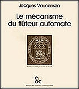 "Book about automatons in french and english language: The Mechanism of the Flutist Automaton ( ""Le mécanisme du flûteur automate"") by Jacques Vaucanson - Item # for this book about automatons : L-05"