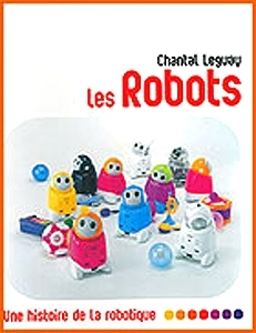 Book about music boxes in french language: Robots, a history of robotics (Robots, une histoire de la robotique) by Chantal Leguay - Item # for this book about music boxes : L-13