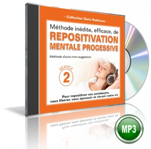 REPOSITIVATION MENTALE PROGRESSIVE - Séance 2