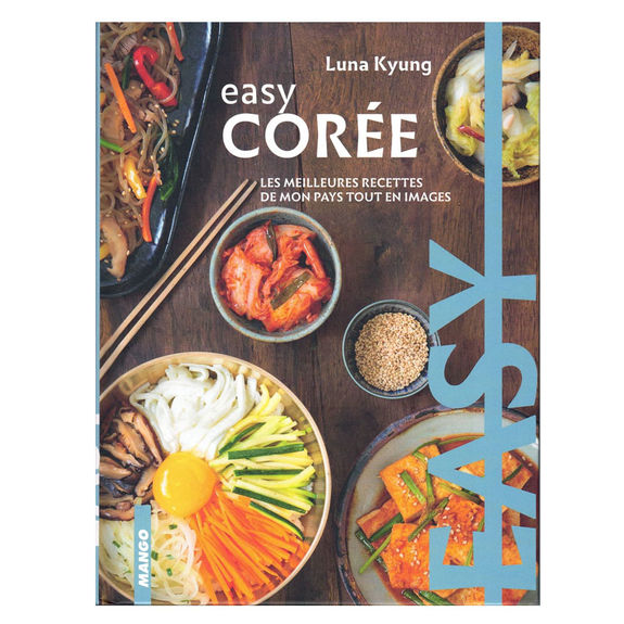"""Easy Korea """" the best recipes from my country"""" (in french)"""