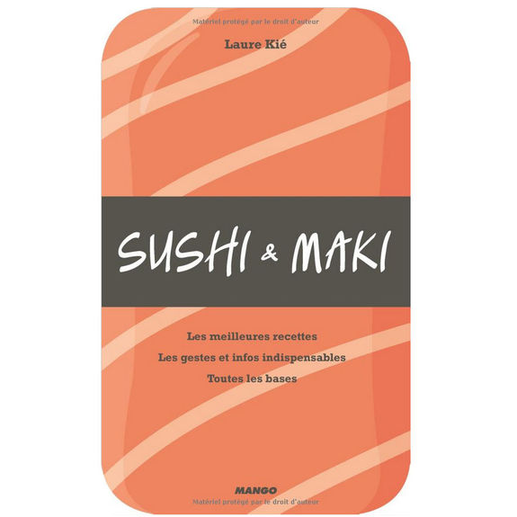 Sushi and Maki : the best recipes ! (in french)