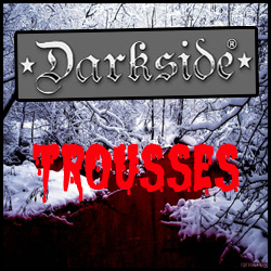 TROUSSES DARKSIDE